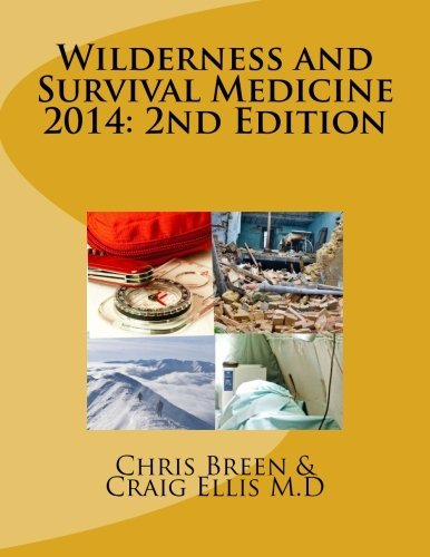 Wilderness and Survival Medicine 2014: 2nd Edition by Chris Breen (2013-11-11)