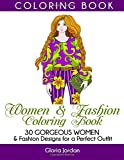 Women & Fashion Coloring Book: 30 Gorgeous Women & Fashion Designs for a Perfect Outfit (coloring book, adult coloring book, fashion)