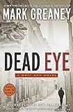 Dead Eye (Gray Man Novels) by Mark Greaney (2013-12-03)