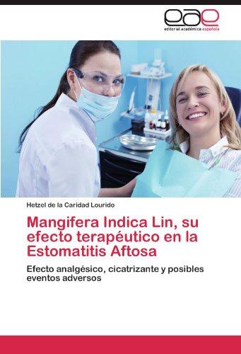 Mangifera Indica Lin, Su Efecto Terapeutico En La Estomatitis Aftosa por Hetzel De La Caridad Lourido