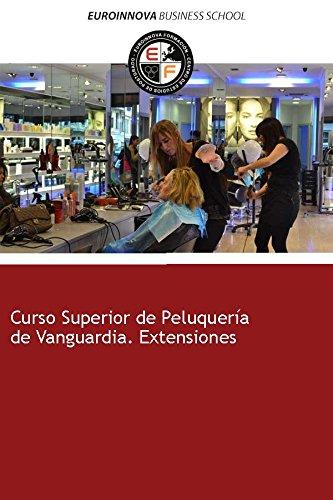 Libro de Curso Superior de Peluquería de Vanguardia. Extensiones