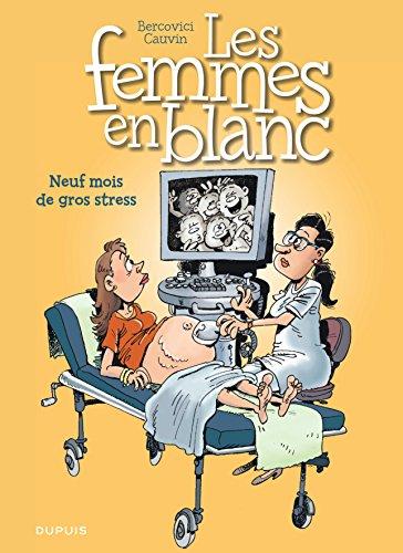 Les femmes en blanc - tome 36 - Neuf mois de gros stress par Cauvin