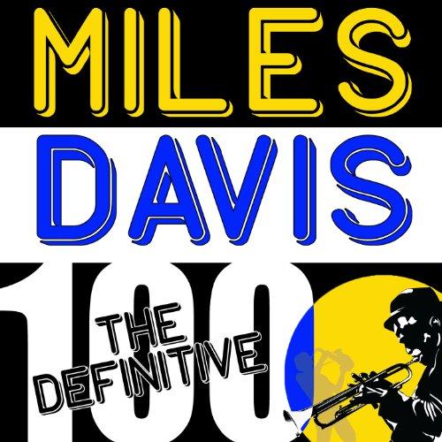 Miles Davis: The Definitive 100