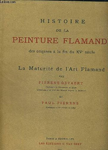 HISTOIRE DE LA PEINTURE FLAMANDE - DES ORIGINES A LA FIN DU XV E SIECLE