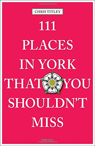 111 Places in York that you shouldn\'t miss