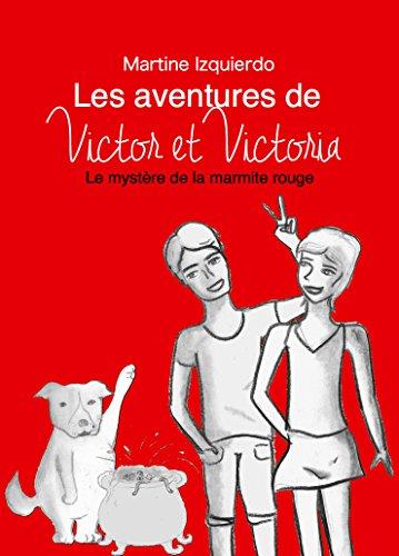 Les aventures de Victor et Victoria: Le mystère de la marmite rouge