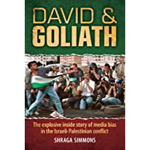 David & Goliath: The explosive inside story of media bias in the Israeli-Palestinian conflict (English Edition)