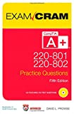 CompTIA A+ 220-801 and 220-802 Practice Questions Exam Cram (Exam Cram (Pearson))