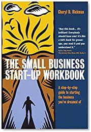 The Small Business Start-Up Workbook: A step-by-step guide to starting the business you\'ve dreamed of