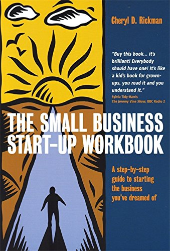The Small Business Start-Up Workbook: A Step-by-step Guide to Starting the Business You've Dreamed of