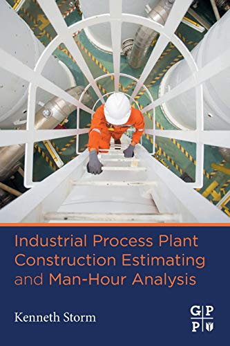 Industrial Process Plant Construction Estimating and Man-Hour Analysis -