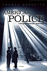 American Police: A History 1845-1945