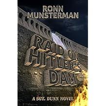 Raid on Hitler's Dam (Sgt. Dunn Novels Book 9)