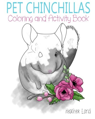 Pet Chinchillas: Coloring and Activity Book (Chinchilla Black)
