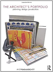 The Architect's Portfolio: Planning, Design, Production