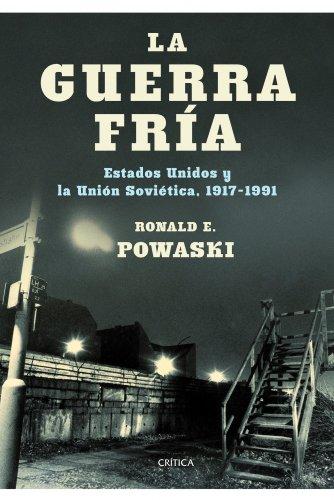 Descargar Libro La guerra fría: Estados Unidos y la Unión Soviética, 1917-1991 (Memoria Crítica) de Ronald E. Powaski