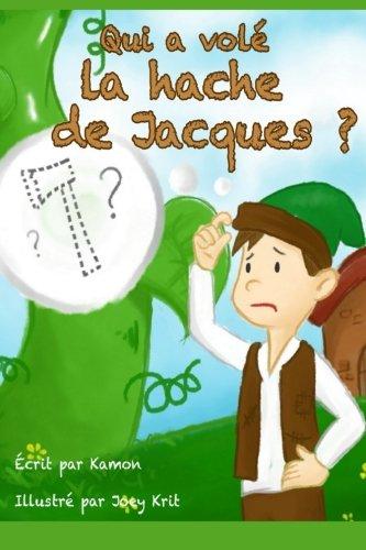 Qui a vole la hache de Jacques ?: Une piece de theatre drole de niveau primaire