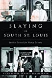 Slaying in South St. Louis: Justice Denied for Nancy Zanone (True Crime)