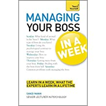 Teach Yourself Managing Your Boss in a Week by Sandi Mann (2012-03-30)