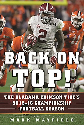 Back on Top!: The Alabama Crimson Tide's 2015-16 Championship Football Season