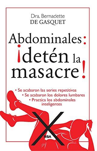 Abdominales: ¡Detén la masacre! por Bernadette De Gasquet