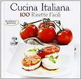 Scarica Libro Cucina italiana 100 ricette facili (PDF,EPUB,MOBI) Online Italiano Gratis