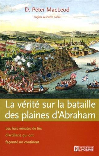 La vrit sur la bataille des Plaines d'Abraham