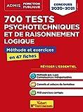 700 tests psychotechniques et de raisonnement logique - Méthode et exercices - L'essentiel en fiches - Concours 2020-2021...