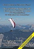 Die schönsten Fluggebiete der mittleren und östlichen Alpen: DVD-Fluggebieteführer für Gleitschirm- und Drachenflieger