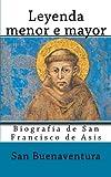 Leyenda menor e mayor: Biografia de San Francisco de Asis