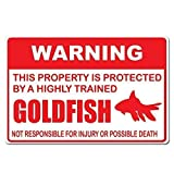 Dozili Warnschild mit Aufschrift Warning This Property is Protected by A Highly Trained Goldfish Not Responsible Aluminium 12