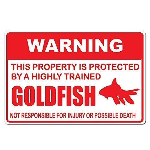 Dozili Plaque en Aluminium avec Inscription « Warning This Property is Protected by A Highly Trained Goldfish Not Responsible » 12\