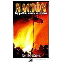 NACIÓN: auge y caída del mundo de los Ascendidos