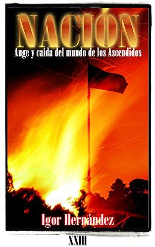 NACIÓN: auge y caída del mundo de los Ascendidos por Igor Hernández