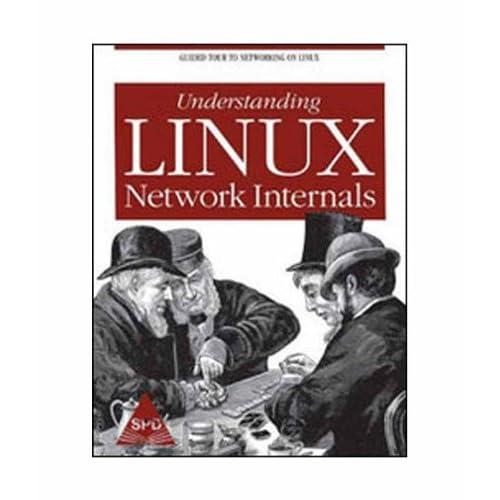 UNDERSTANDING LINUX NETWORK INTERNALS [Paperback] [Jan 01, 2017] BENVENUTI