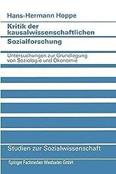 Kritik der kausalwissenschaftlichen Sozialforschung: Untersuchungen Zur Grundlegung Von Soziologie Und Oekonomie (German Edition) (Studien zur Sozialwissenschaft)