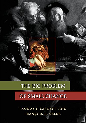 The Big Problem of Small Change (The Princeton Economic History of the Western World) por Thomas J. Sargent