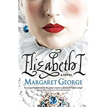 Elizabeth I by Margaret George (2012-04-12)