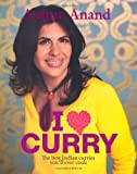 I [Symbol of a Heart] Curry: The Best Indian Curries You'll Ever Cook