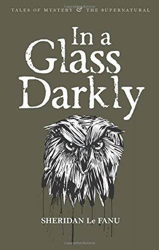 In A Glass Darkly (Tales of Mystery & the Supernatural)