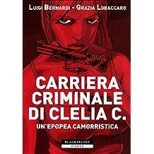 Carriera criminale di Clelia C.