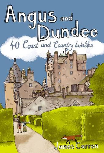 Angus and Dundee: 40 Coast and Country Walks