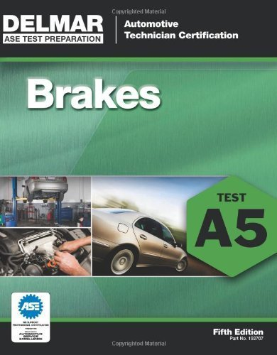 ASE Test Preparation - A5 Brakes (Delmar Learning's Ase Test Prep Series) 5th by Delmar (2011) Paperback