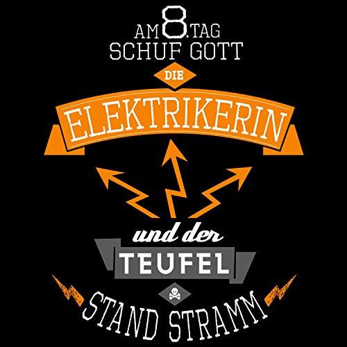 Fashionalarm Damen T-Shirt - Am 8. Tag schuf Gott die Elektrikerin | Fun Shirt mit Spruch als Geschenk Idee für Job Arbeit Beruf Elektroinstallateurin Schwarz