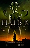 Husk (Plague Demon Chronicles Book 1)
