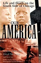 Our America: Life and Death on the South Side of Chicago by LeAlan Jones (1998-05-01)