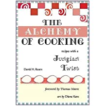The Alchemy of Cooking: Recipes with a Jungian Twist