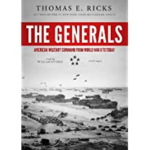 The Generals: American Military Command from World War II to Today by Thomas E. Ricks (2012-10-30)
