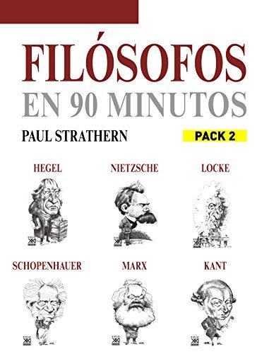 EN 90 MINUTOS - PACK FILOSOFOS 2. NIETZSCHE, SCHOPENHAUER, MARX, HEGEL, KANT Y LOCKE por PAUL STRATHERN