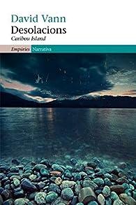 Desolacions: Caribou Island par  David Vann
